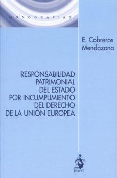 Portada de Responsabilidad Patrimonial Del Estado Por Incumplimiento Del Derecho De La Union Europea