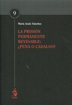 Portada de La Prision Permanente Revisable: ¿pena O Cadalso?