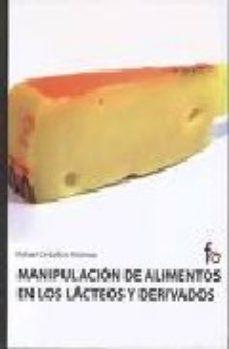 Portada de Manipulacion De Alimentos En Los Lacteos Y Derivados