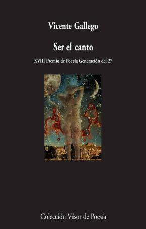 Portada de Ser El Canto (xviii Premio De Poesia Generacion Del 27)