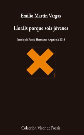 Portada de Llorais Porque Sois Jovenes (premio De Poesia Hermanos Argensola 2016)