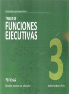 Portada de Taller 3 Funciones Ejecutivas: 70 Fichas: Ejercicios Practicos Co N Soluciones