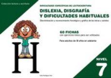 Portada de Dislexia Nivel 7 Disgrafia Y Dificultades Habituales