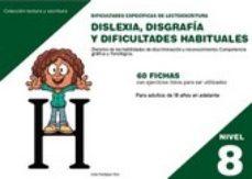 Portada de Dislexia Nivel 8 Disgrafia Y Dificultades Habituales
