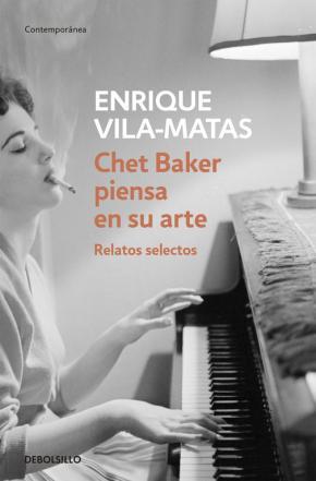 Portada de Chet Baker Piensa En Su Arte: Relatos Selectos