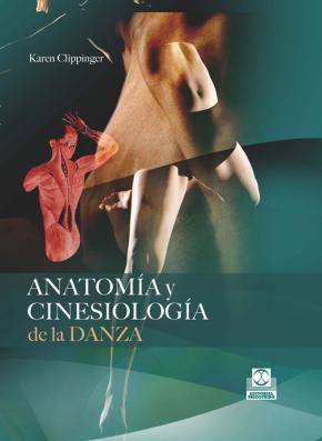 Portada de Anatomia Y Cinesiologia De La Danza