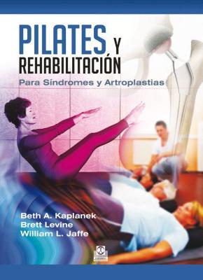 Portada de Pilates Y Rehabilitacion: Para Sindromes Y Artroplastias