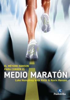 Portada de El Metodo Hanson Para Correr El Medio Maraton