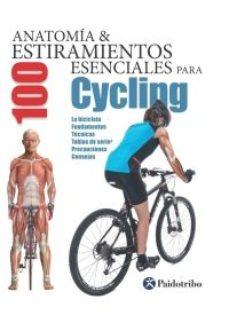 Portada de Anatomia & 100 Estiramientos Esenciales Para Cycling