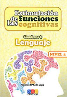Portada de Estimulacion De Las Funciones Cognitivas Nivel 2, Cuaderno 1: Len Guaje
