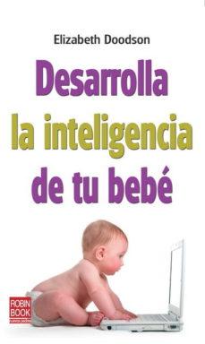 Portada de Desarrolla La Inteligencia De Tu Bebe