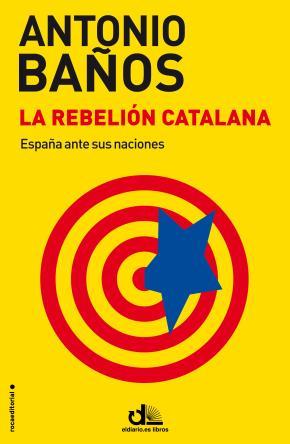 Portada de La Rebelion Catalana: España Ante Sus Naciones