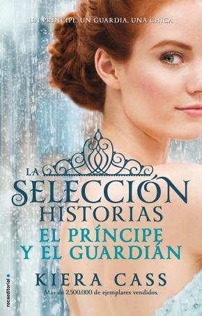 Portada de El Principe Y El Guardian (la Seleccion Historias Vol. 1)