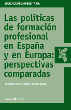 Portada de Las Politicas De Formacion Profesional En España Y En Europa: Per Spectivas Comparadas