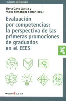 Portada de Evaluacion Por Competencias: La Perspectiva De Las Primeras Promo Ciones De Graduados En El Eees