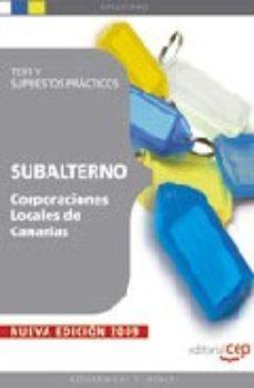 Portada de Subalterno Corporaciones Locales De Canarias. Test Y Supuestos Pr Acticos