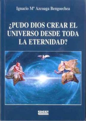 Portada de ¿pudo Dios Crear El Universo Desde Toda La Eternidad?