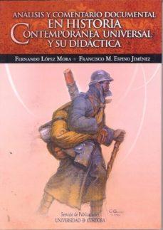 Portada de Analisis Y Comentario Documental En Historia Contemporanea Univer Sal Y Su Didactica