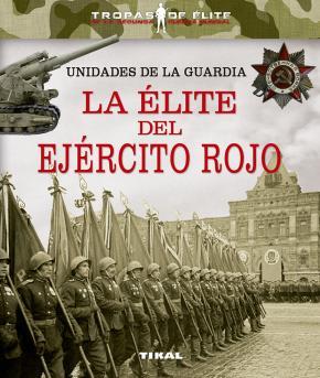 Portada de Unidades De La Guardia. La Elite Del Ejercito Rojo