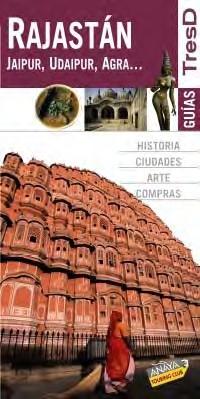 Portada de Rajastan 2008: Jaipur, Udaipur, Agra (guias Tresd)