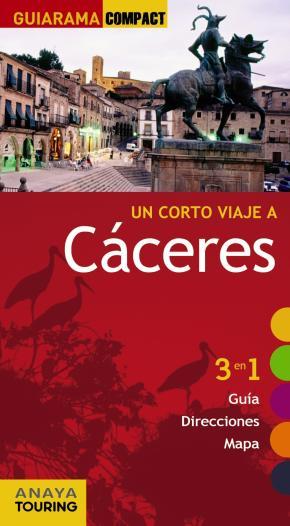 Portada de Un Corto Viaje A Caceres 2012 (guiarama Compact): 3 En 1 Guia, Di Reccione, Mapa