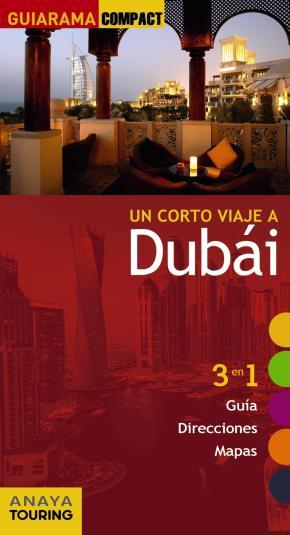 Portada de Un Corto Viaje A Dubai 2017 (guiarama Compact)