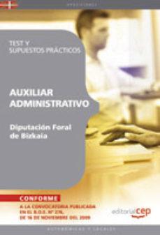 Portada de Auxiliar Administrativo De La Diputacion Foral De Bizkaia. Test Y Supuestos Practicos