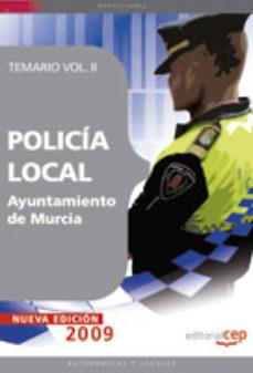 Portada de Policia Local Del Ayuntamiento De Murcia. Temario Vol. Ii.