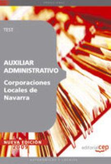 Portada de Auxiliar Administrativo Corporaciones Locales De Navarra. Test