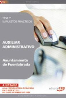 Portada de Auxiliar Administrativo Del Ayuntamiento De Fuenlabrada. Test Y S Upuestos Practicos