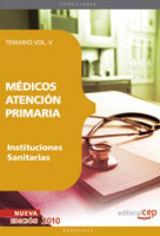 Portada de Medicos Atencion Primaria De Instituciones Sanitarias. Temario Vo L. V