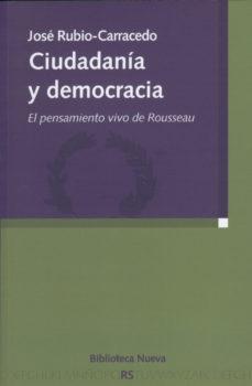 Portada de Ciudadania Y Democracia: El Pensamiento Vivo De Rousseau
