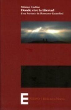Portada de Donde Vive La Libertad: Una Lectura De Romano Guardini
