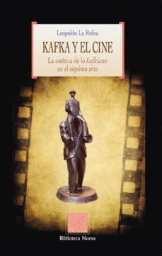 Portada de Kafka Y El Cine: La Estetica De Lo Kafkiano En El Septimo Arte