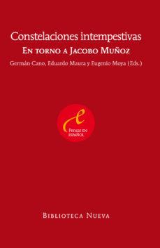Portada de Constelaciones Intempestivas: En Torno A Jacobo Muñoz