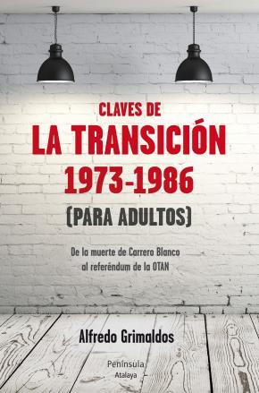 Portada de Las Claves De La Transicion  1973-1986  (para Adultos)