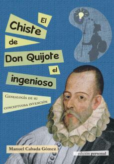 Portada de El Chiste De Don Quijote El Ingenioso: Genialogia De Su Conceptuosa Invencion