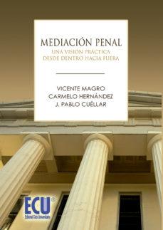 Portada de Mediacion Penal: Una Vision Practica Desde Dentro Hacia Fuera