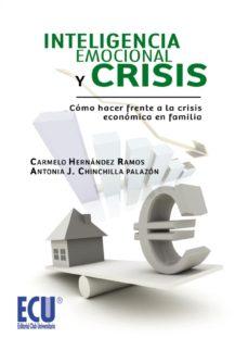 Portada de Inteligencia Emocional Y Crisis: Como Hacer Frente A La Crisis Ec Onomica En Familia