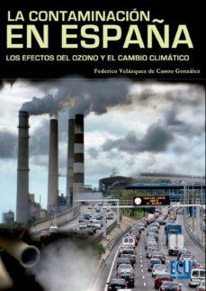 Portada de Contaminacion En España: Los Efectos Del Ozono Y Del Cambio Clima Tico