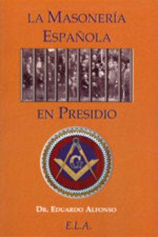 Portada de La Masoneria Española En Presidio