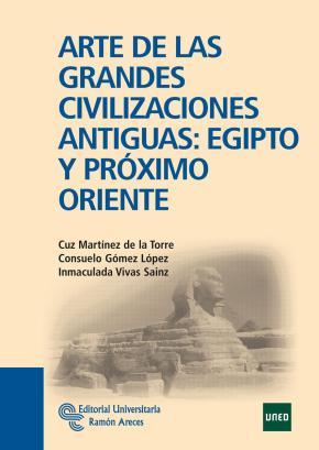 Portada de Arte De Las Grandes Civilizaciones Antiguas: Egipto Y Proximo Ori Ente