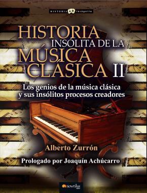 Portada de Historia Insolita De La Musica Clasica Ii