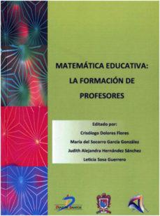 Portada de Matematica Educativa: La Formacion De Profesores