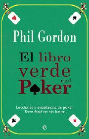 Portada de El Libro Verde Del Poker: Lecciones Y Enseñanzas De Poker: Texas Hold Em Sin Limite