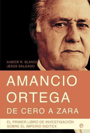 Portada de Amancio Ortega, De Cero A Zara