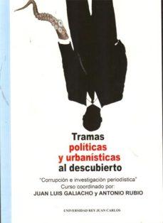 Portada de Tramas Politicas Y Urbanisticas Al Descubierto: Corrupcion E Inve Stigacion Periodistica
