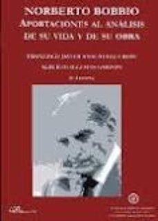 Portada de Norberto Bobbio: Aportaciones Al Analisis De Su Vida Y De Su Obra