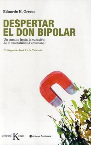 Portada de Despertar El Don Bipolar: Un Camino Hacia La Curacion De La Inest Abilidad Emocional