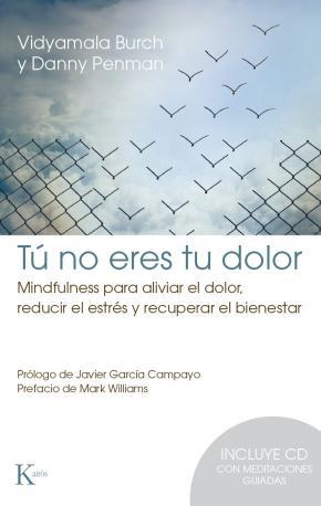 Portada de Tu No Eres Tu Dolor: Mindfulness Para Aliviar El Dolor, Reducir El Estres Y Recuperar El Bienestar